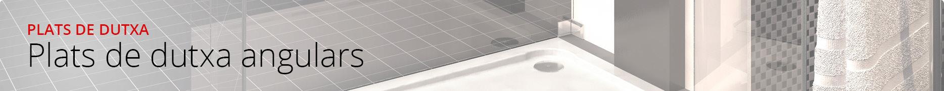 Plats de dutxa angulars